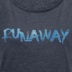 Runaway - Women's T-shirt with rolled up sleeves