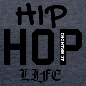 Hip Hop Life AC BRANDED - Women's T-shirt with rolled up sleeves