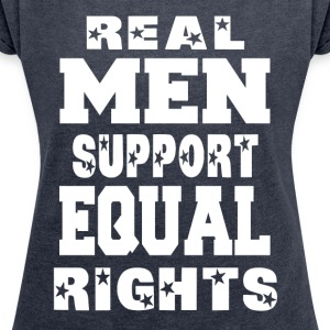 Real Men Supporto Equal Rights - Maglietta da donna con risvolti