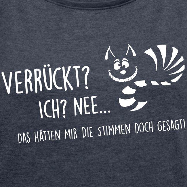 Vorschau: verrueckt - Frauen T-Shirt mit gerollten Ärmeln