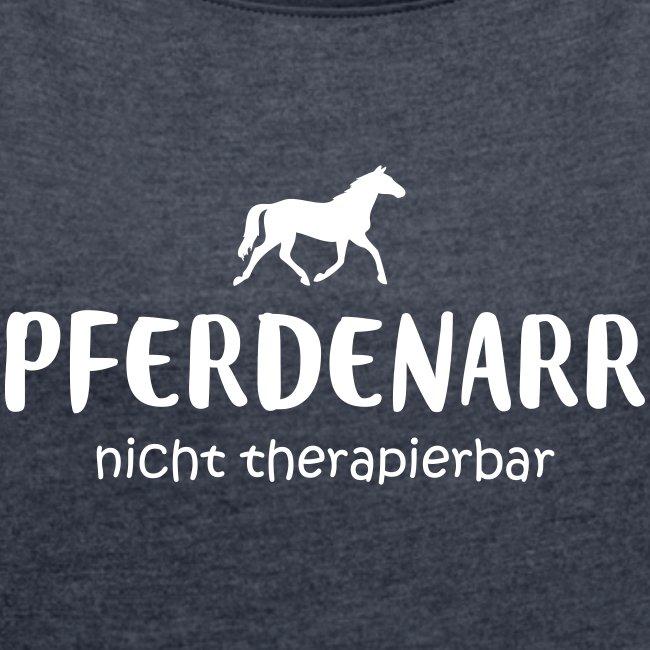 Vorschau: Pferdenarr - Frauen T-Shirt mit gerollten Ärmeln