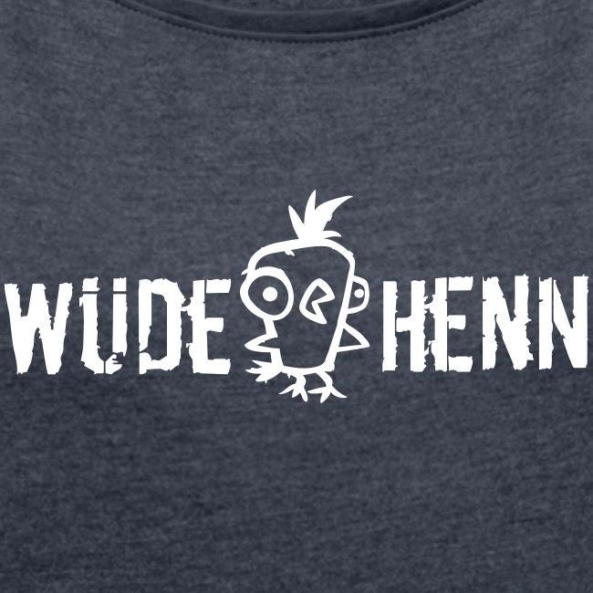 Vorschau: Wüde Henn - Frauen T-Shirt mit gerollten Ärmeln