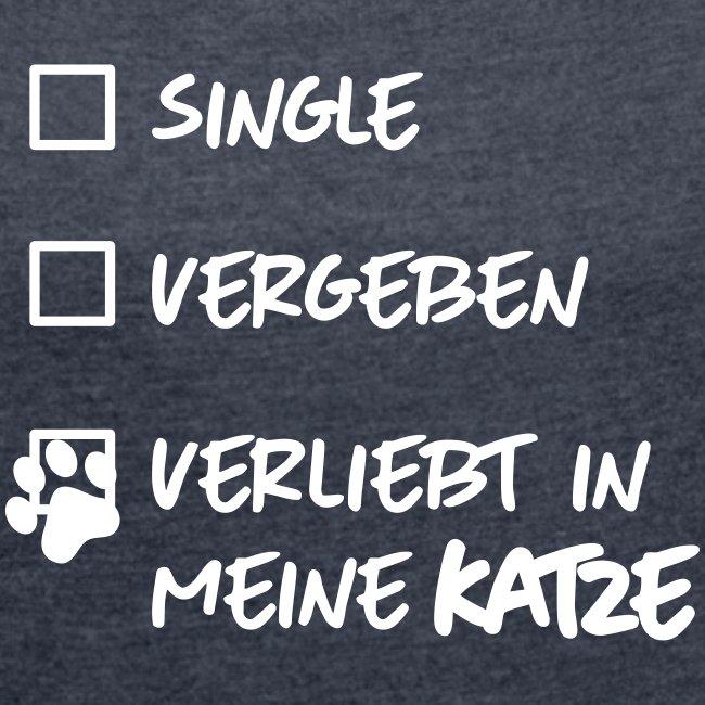 Vorschau: single verliebt katze - Frauen T-Shirt mit gerollten Ärmeln