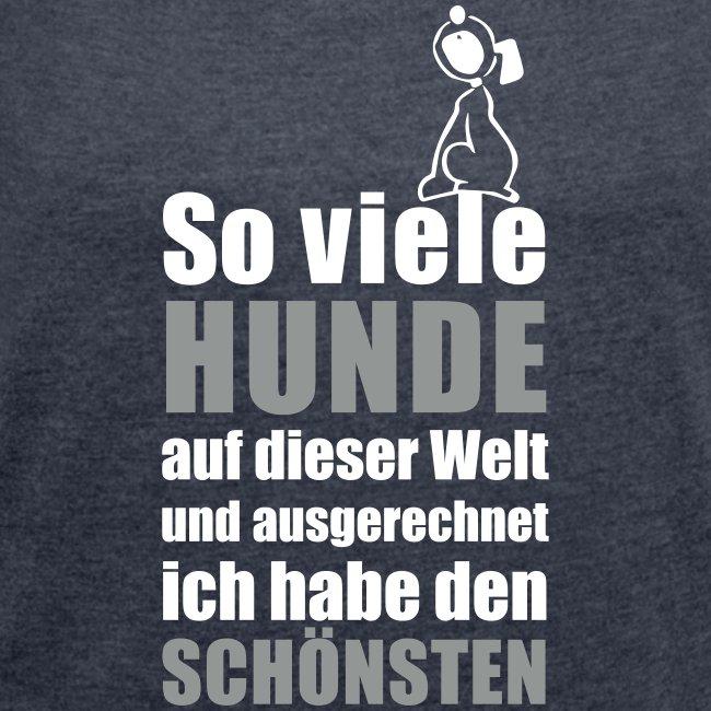 Vorschau: Der schönste HUND - Frauen T-Shirt mit gerollten Ärmeln