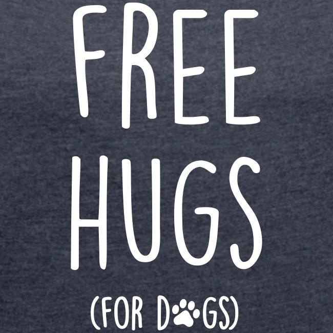 Vorschau: free hugs for dogs - Frauen T-Shirt mit gerollten Ärmeln