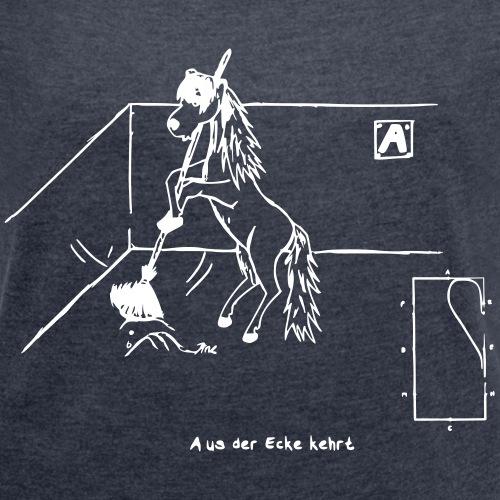 Vektor Aus der Ecke kehrt - Frauen T-Shirt mit gerollten Ärmeln
