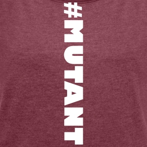 mutant - Women's T-shirt with rolled up sleeves
