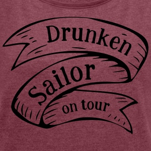Drunken Sailor on tour - Women's T-shirt with rolled up sleeves