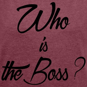 who is the boss - T-shirt Femme à manches retroussées
