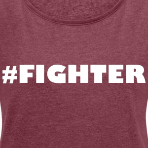 Fighter - Women's T-shirt with rolled up sleeves