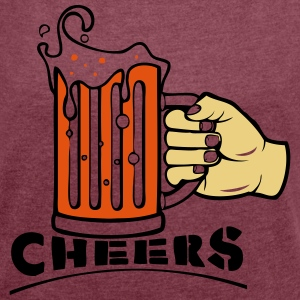 CHEERS! - Women's T-shirt with rolled up sleeves