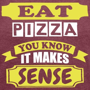 Eat Pizza - Women's T-shirt with rolled up sleeves