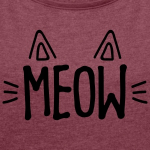 Funny Cat Meow - Women's T-shirt with rolled up sleeves