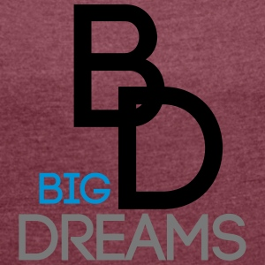 BIGDREAMS - Women's T-shirt with rolled up sleeves