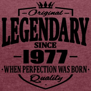 Legendary since 1977 - Women's T-shirt with rolled up sleeves