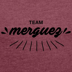 Team merguez - Women's T-shirt with rolled up sleeves