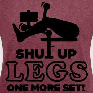 Give rest legs, only one set! - Women's T-shirt with rolled up sleeves