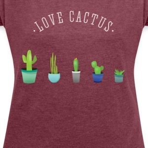 Cactus plant lover green prickly beard Love - Women's T-shirt with rolled up sleeves
