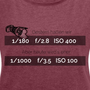 gestern_hatten_wir - Women's T-shirt with rolled up sleeves