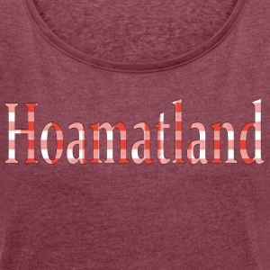 Hoamatland - Women's T-shirt with rolled up sleeves