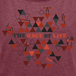 TheRaceOfLife - Women's T-shirt with rolled up sleeves
