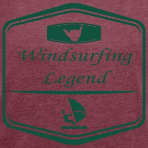 Windsurfing Legend! - Women's T-shirt with rolled up sleeves