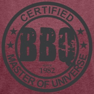 Certified BBQ Master 1982 Grillmeister - Women's T-shirt with rolled up sleeves