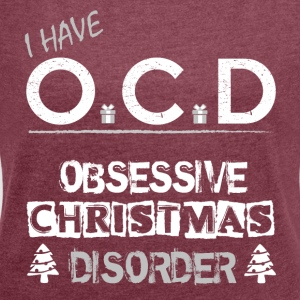 OCD Christmas - Women's T-shirt with rolled up sleeves