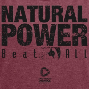 DISTRICT IRON - Natural Power - Vrouwen T-shirt met opgerolde mouwen