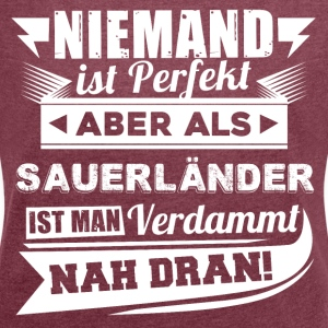 Nobody's perfect - Sauerland T-Shirt - Women's T-shirt with rolled up sleeves