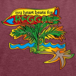 my heart beats for reggae - Frauen T-Shirt mit gerollten Ärmeln
