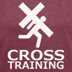 """Cross Training"" (sarkasm) - T-shirt med upprullade ärmar dam"