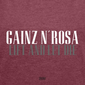Gainz n'Rosa - Lift and let The Frauenpower Shirt - Women's T-shirt with rolled up sleeves