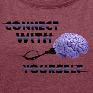 Connect With Yourself - Women's T-shirt with rolled up sleeves