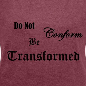 Do_Not_be_Conformed_copy - T-shirt med upprullade ärmar dam