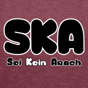 SKA was not ass - Women's T-shirt with rolled up sleeves