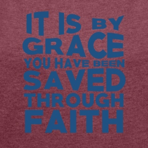 Faith Saved You - Believe - Frauen T-Shirt mit gerollten Ärmeln