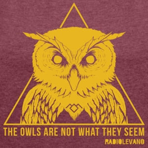 THE OWLS ARE NOT WHAT THEY SEEM - RADIOLEVANO - Women's T-shirt with rolled up sleeves