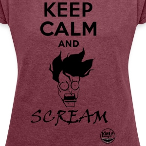 Keep calm and scream - T-shirt Femme à manches retroussées