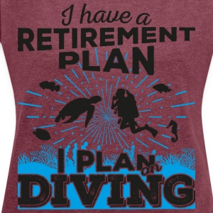 Retirement plan diving (dark) - Women's T-shirt with rolled up sleeves