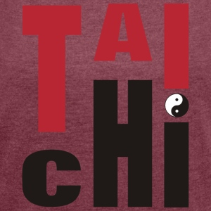 Tai Chi Chuan T'ai Chi Ch'uan Taiji - Women's T-shirt with rolled up sleeves