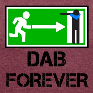 EXIT FOREVER DAB / DAB nooduitgang - Vrouwen T-shirt met opgerolde mouwen