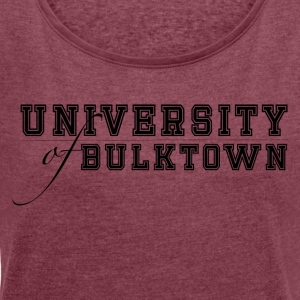 University of Bulktown - Women's T-shirt with rolled up sleeves