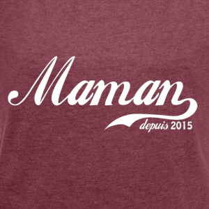 Mom since 2015! - Women's T-shirt with rolled up sleeves