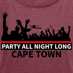 CAPE TOWN Party - Frauen T-Shirt mit gerollten Ärmeln