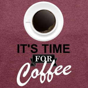 Coffee_time - Women's T-shirt with rolled up sleeves