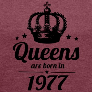 Queen 1977 - Women's T-shirt with rolled up sleeves