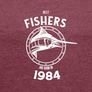 Present for fishers born in 1984 - Women's T-shirt with rolled up sleeves