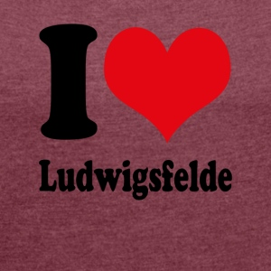 I love Ludwigsfelde - Women's T-shirt with rolled up sleeves