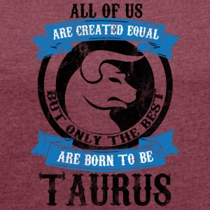 Star sign Taurus / Zodiac Taurus - Women's T-shirt with rolled up sleeves